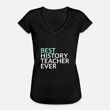 Best Class Ever Best History Teacher Ever Gift - Women's Vintage T-Shirt