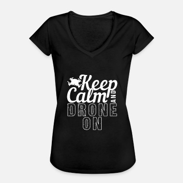 Quad Geek Keep Calm and Drone On | Aircraft geek - Women's Vintage T-Shirt