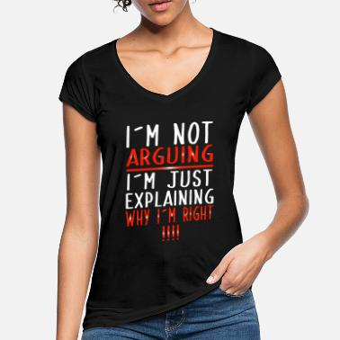 Argue Im not arguing | Funny shirt for smarties - Women's Vintage T-Shirt