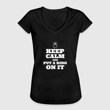 Ring Finger Keep calm and make a ring on the finger - Women's Vintage T-Shirt