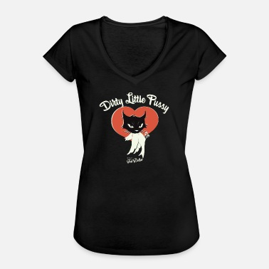 Dirty Pussy Dirty Little Pussy - Women's Vintage T-Shirt