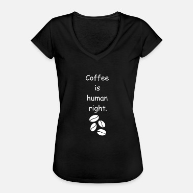 Rights Coffee Human Rights Coffee Bean Gift Idea - Women's Vintage T-Shirt