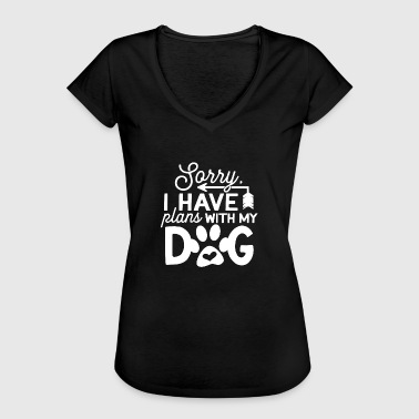 Plan sorry i have plans with my dog - Frauen Vintage T-Shirt