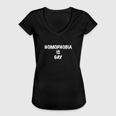 No Homophobia Homophobia is gay! - Women's Vintage T-Shirt