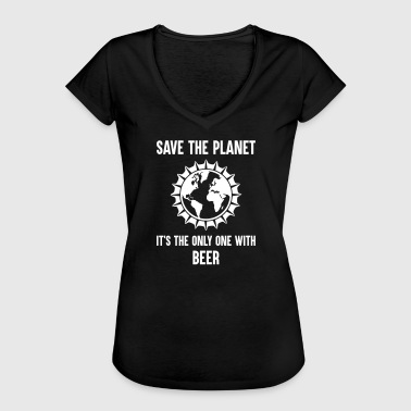Sex Planet Save The Planet It's Only One with Beer - Women's Vintage T-Shirt