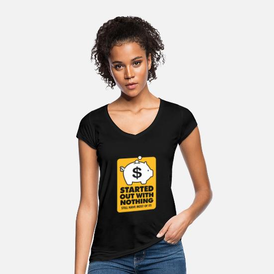 Wealthy T-Shirts - I Had Nothing And I Have To Keep Everything! - Women's Vintage T-Shirt black