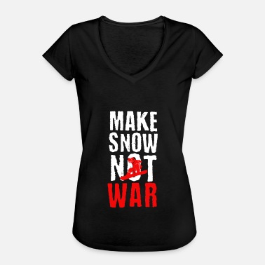 Winter War Make Snow Not War Snowboard Snowboarder Skier Ski - Women's Vintage T-Shirt
