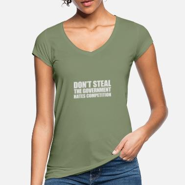 Don't steal the government hates competition - Women's Vintage T-Shirt