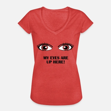 My Eyes Are Up Here My Eyes Are Up Here - Black - Women's Vintage T-Shirt