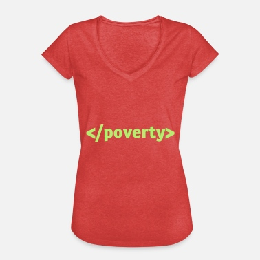 Poverty End Poverty. - Women's Vintage T-Shirt