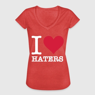 I Love Haters - Women's Vintage T-Shirt