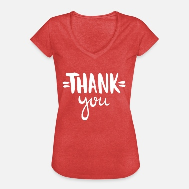 Thanks Love Thankfulness Thank you love valentines gift - Women's Vintage T-Shirt