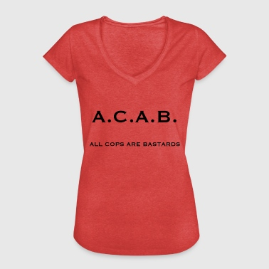 Bastard Cops acab all cops are bastards - Frauen Vintage T-Shirt
