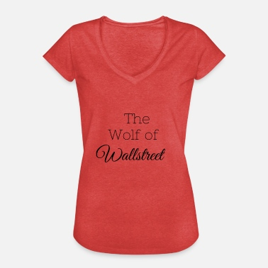 Wallstreet The Wolf of Wallstreet. - Frauen Vintage T-Shirt