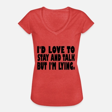 Talk Love id love to stay and talk - Women's Vintage T-Shirt