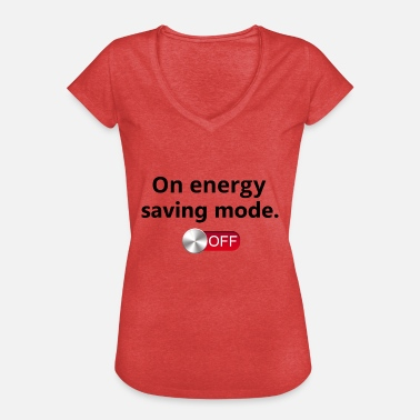 Energy Saving Mode On energy saving mode. Off switch - Women's Vintage T-Shirt