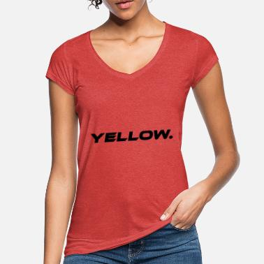 Yellow Yellow Yellow Statement - Women's Vintage T-Shirt