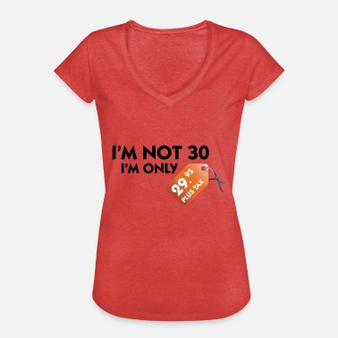 30 Plus Birthday I'm Not 30, I'm Only 29,99 € Plus Tax - Women's Vintage T-Shirt