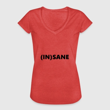 Insanity insane - Women's Vintage T-Shirt