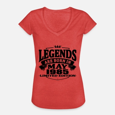 Legends Are Born In May Legends are born in may 1985 - Women's Vintage T-Shirt