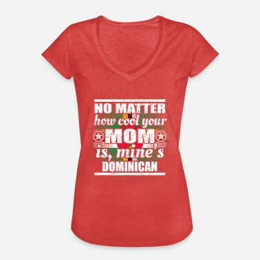 Dominica Vintage no matter mom cool mother poison Dominica png - Women's Vintage T-Shirt