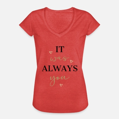 Was it was always you - T-shirt vintage Femme
