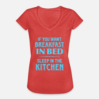 Bed And Breakfast breakfast kitchen in bed breakfast in bed kitchens - Women's Vintage T-Shirt