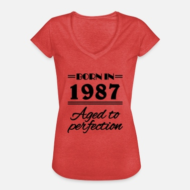 Aged 1987 Born in 1987 Aged to perfection - Frauen Vintage T-Shirt
