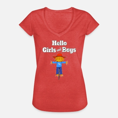 Boy Or Girl HELLO GIRLS and Boys Happy Halloween Scarecrow - Vrouwen Vintage T-shirt