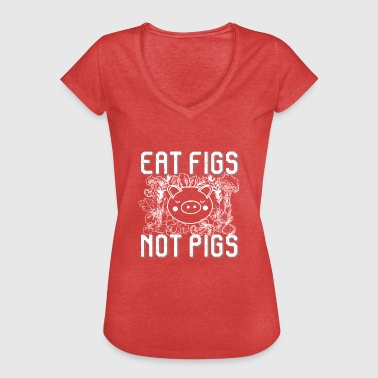 Eat Figs not Pigs - Women's Vintage T-Shirt