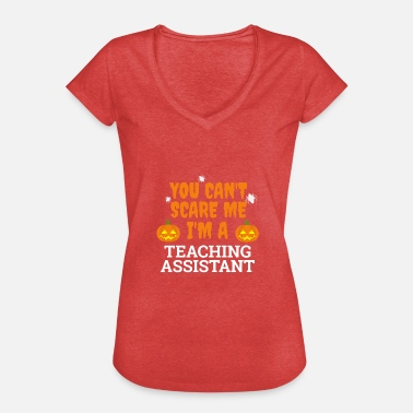 Teaching Assistant Can't scare me I'm a teaching assistant Halloween - Women's Vintage T-Shirt
