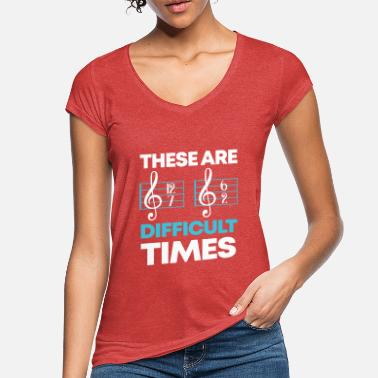 Music These Are Difficult Times Music Lover - Frauen Vintage T-Shirt