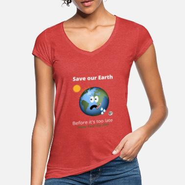 Enviromental Save our Earth - Women's Vintage T-Shirt