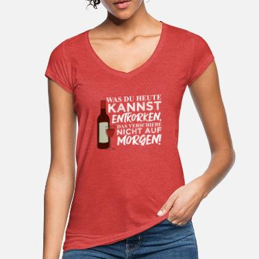 Uncork What you can uncork today, ... drink wine - Women's Vintage T-Shirt