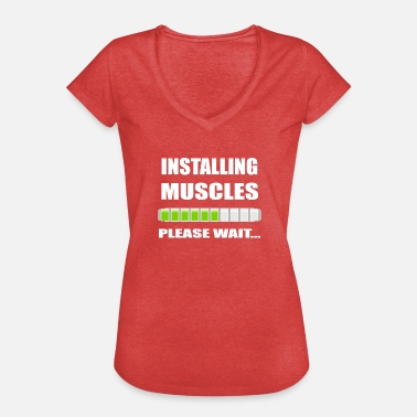 Installing Muscles Please Wait INSTALLING MUSCLES PLEASE WAIT - Women's Vintage T-Shirt