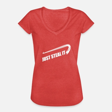 Steal Just Steal It - Women's Vintage T-Shirt