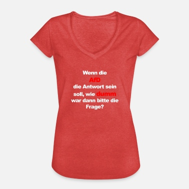 Chancelor If afd the answer, how stupid the question? - Women's Vintage T-Shirt