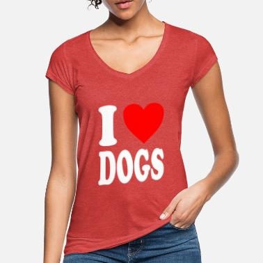 I Love Dogs I love dogs - Vrouwen vintage T-Shirt