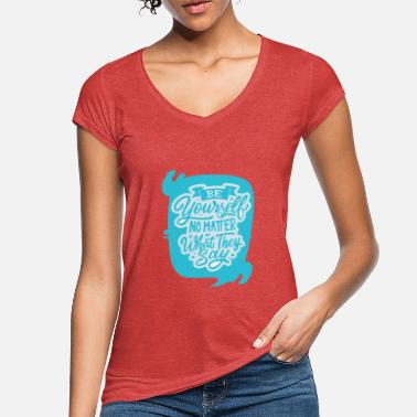 Be yourself - Women's Vintage T-Shirt