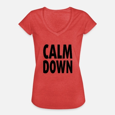 Come Down Come on down - calm down - Women's Vintage T-Shirt