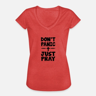 Religion Pray Do not Panic Just Pray Praying God Jesus Religion - Women's Vintage T-Shirt