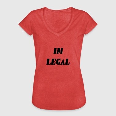 Ich bin legal - Frauen Vintage T-Shirt