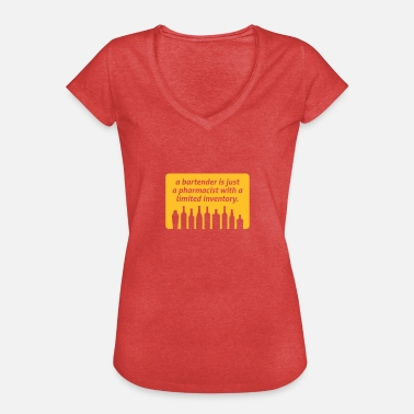 Juicer Bartenders Are Pharmacists With A Limited Inventor - Women's Vintage T-Shirt