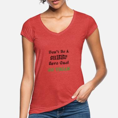 Ecology Don t Be A ShEEp - Women's Vintage T-Shirt