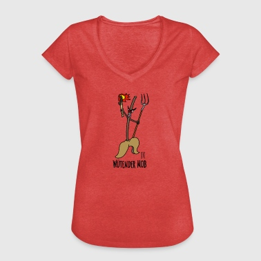 Mobbing Funny Furious mob - Women's Vintage T-Shirt