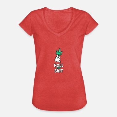 Shit Red Roll that shit - Women's Vintage T-Shirt