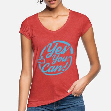 yes you can - Frauen Vintage T-Shirt