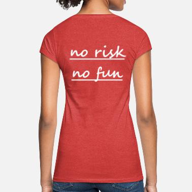 No Risk No no risk no fun - Frauen Vintage T-Shirt