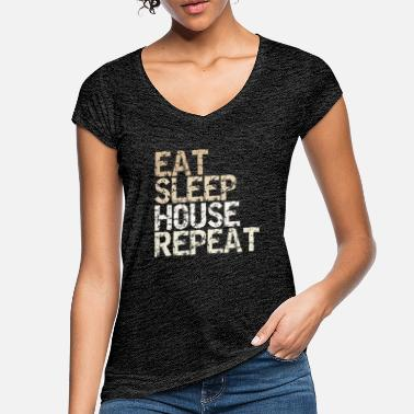 Eat Sleep House Repeat vintage Spruch Design - Frauen Vintage T-Shirt