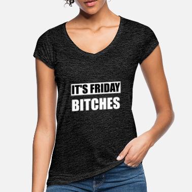 Friday It's Friday Bitches Gift Shirt Funny - Women's Vintage T-Shirt
